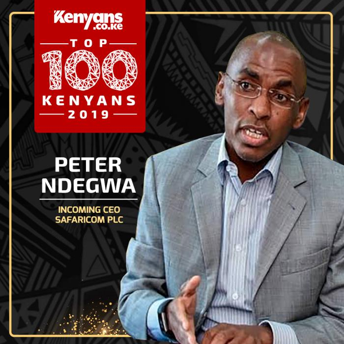 Incoming Safaricom CEO Peter Ndegwa is among Top 100 Kenyans 2019.