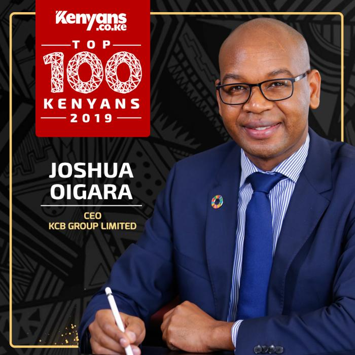KCB CEO Joshua Oigara is among Top 100 Kenyans 2019.