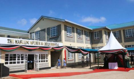 The Makueni Mother and Child Hospital in Makueni county